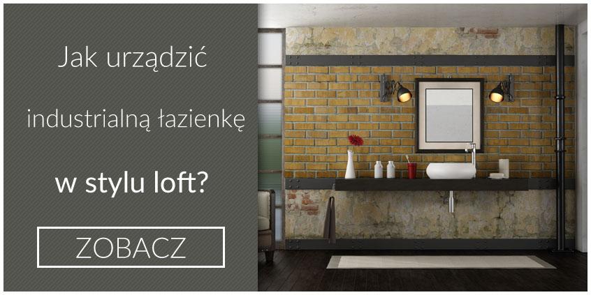 Jak urządzić industrialną łazienkę w stylu loft