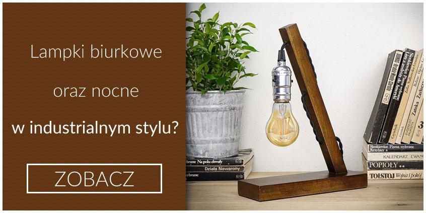 Lampki biurkowe i nocne w industrialnym stylu?