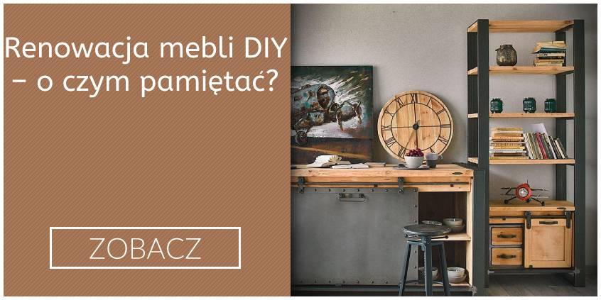 Renowacja mebli DIY – o czym pamiętać?